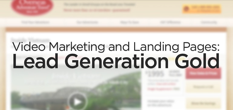 Video Marketing and Landing Pages: Lead Generation Gold