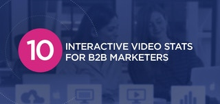 10 Interactive Video Stats for B2B Marketers