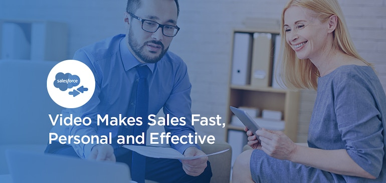 How Video Makes Sales Fast, Personal, and Effective