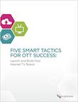 Cinco tácticas inteligentes para tener éxito con servicios OTT