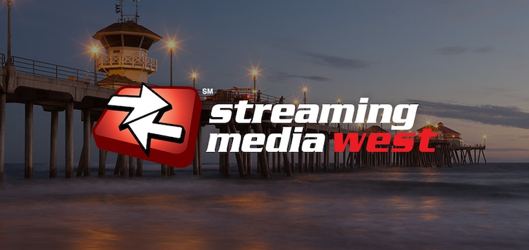 Get prepped for Streaming Media West