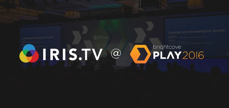 Meet IRIS.TV at Brightcove PLAY 2016
