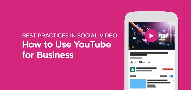 Best Practices für Videos in sozialen Netzwerken: Geschäftliche Nutzung von YouTube