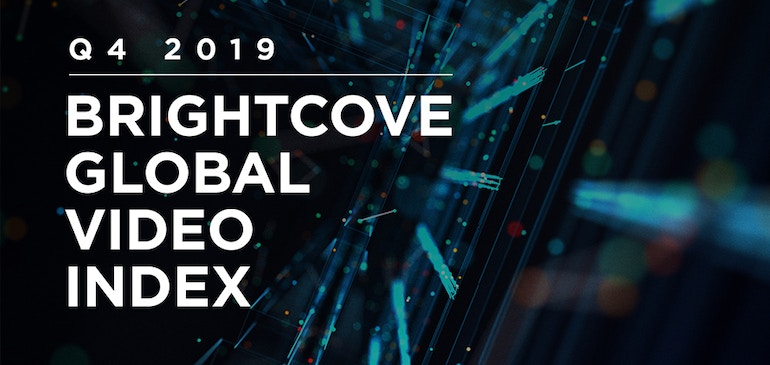 Brightcove's Q4 2019 Global Video Index: Connected TVs gain; sales & marketing smartphone videos up 62%