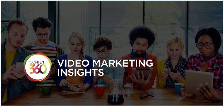 Video Marketing Insights From Content360