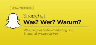 Snapchat: Was? Wer? Warum?