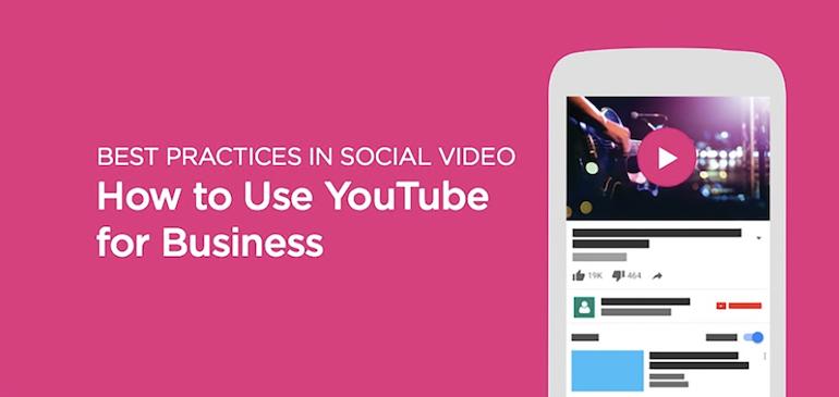 ソーシャル動画のベストプラクティス:YouTubeをビジネスに活用する方法