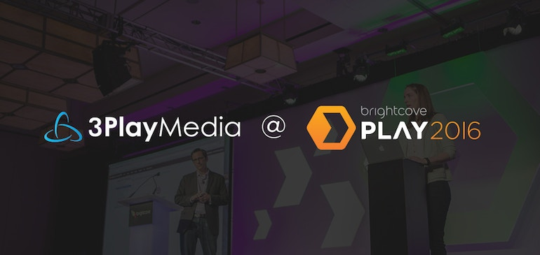 Meet 3Play Media at Brightcove PLAY 2016