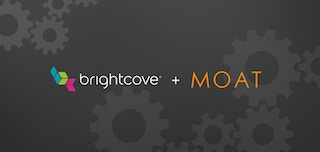Brightcove & Moat Team Up to Deliver Video Ad Viewability
