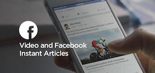 動画と Facebook の Instant Articles