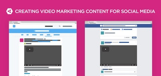 How to: Creating Video Marketing Content for Social Media