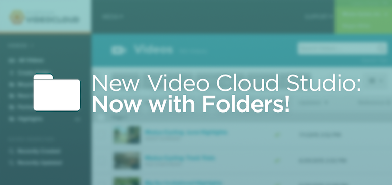 New Video Cloud Studio: Now with Folders!
