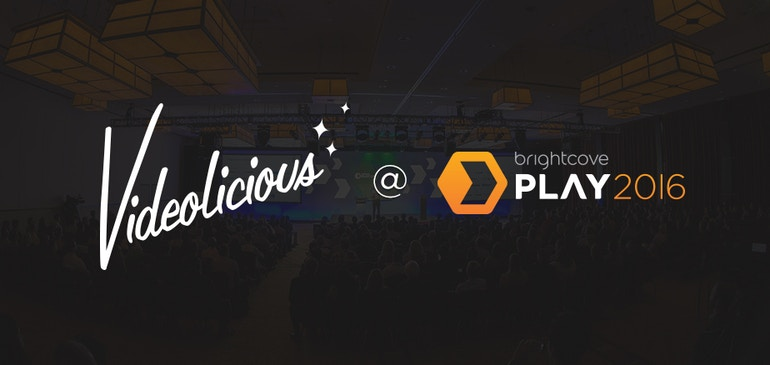Videolicious at PLAY 2016
