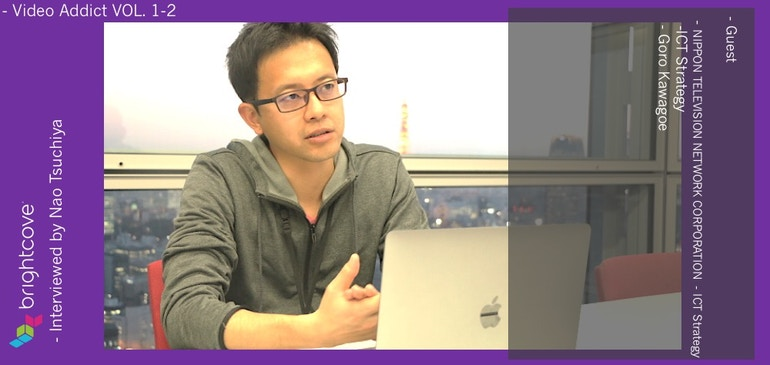 //Video Addict// Vol.1 日本テレビ 川越氏(後編)〜 テレビ局でのデータ活用〜