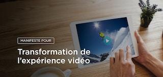 Le Manifeste Brightcove pour les médias en 2017: améliorer radicalement l'expérience de visionnage vidéo